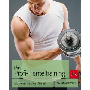 Das Profi Hantel Training  / Mießner