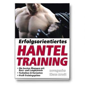 Erfolgsorientiertes Hantel Training / Klaus Arndt